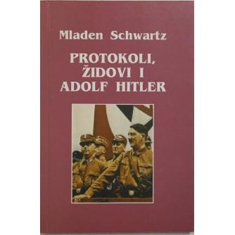 MLADEN SCHWARTZ : PROTOKOLI ŽIDOVI I ADOLF HITLER